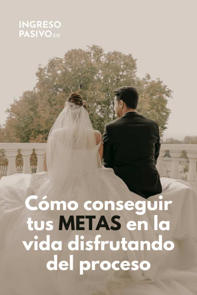 Metas en la vida - matrimonio