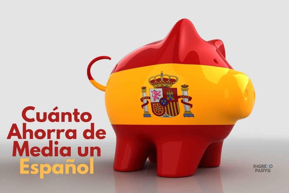 Cuánto Ahorra de media un Español