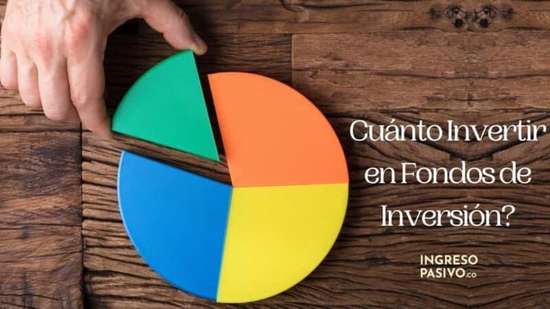 Cuánto Invertir en Fondos de Inversión