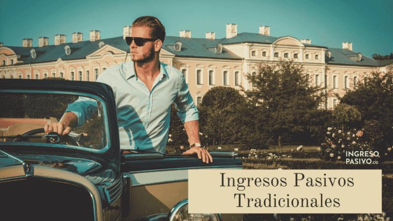 Ingresos Pasivos Tradicionales