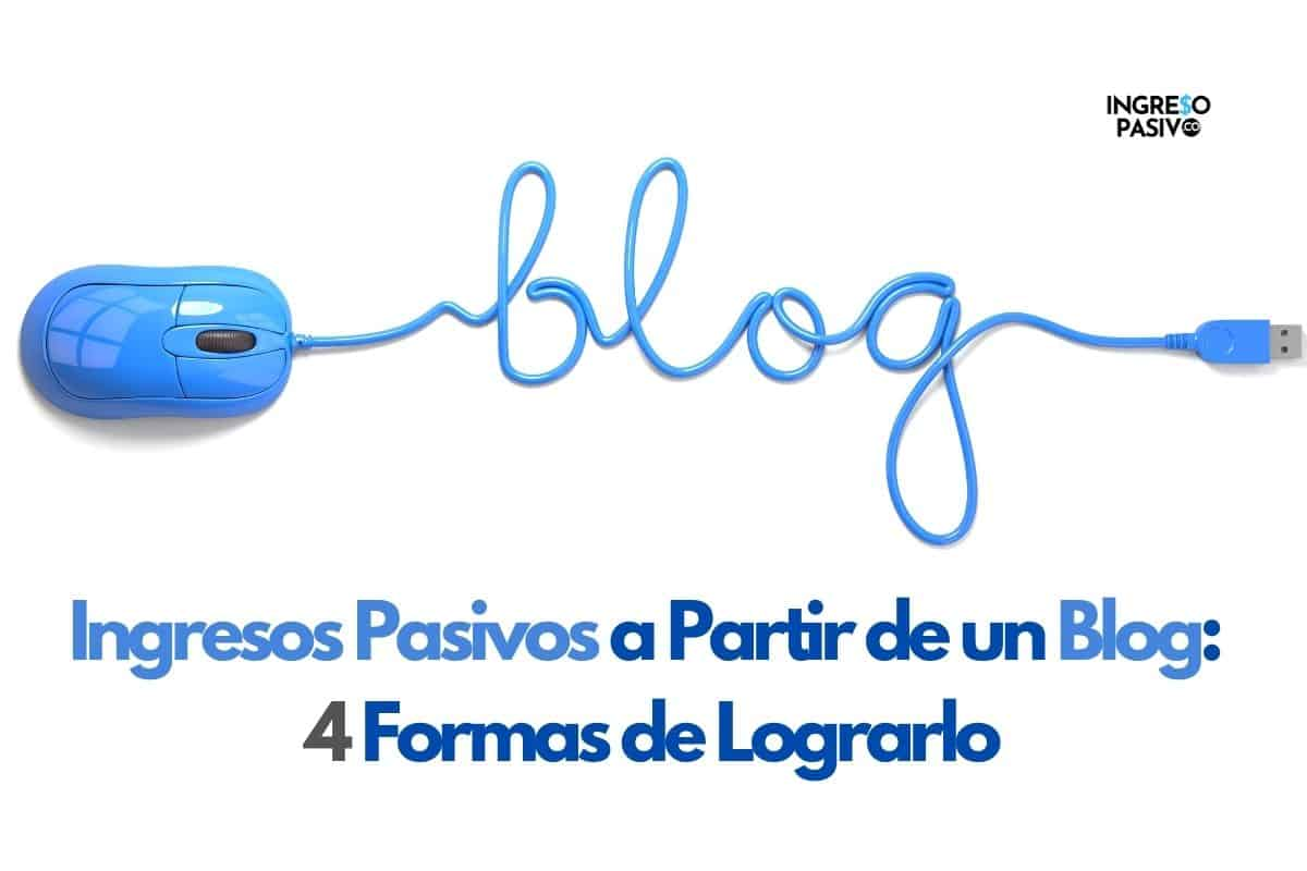 Ingresos Pasivos a Partir de un Blog