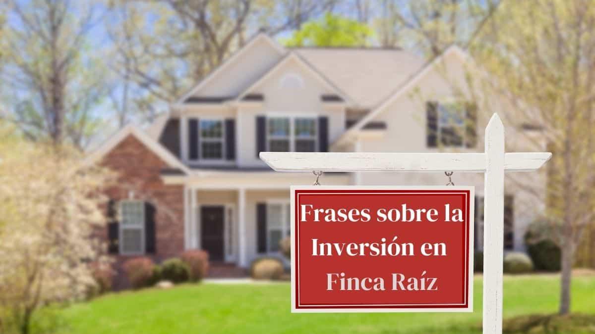 Frases sobre inversiones en bienes raíces