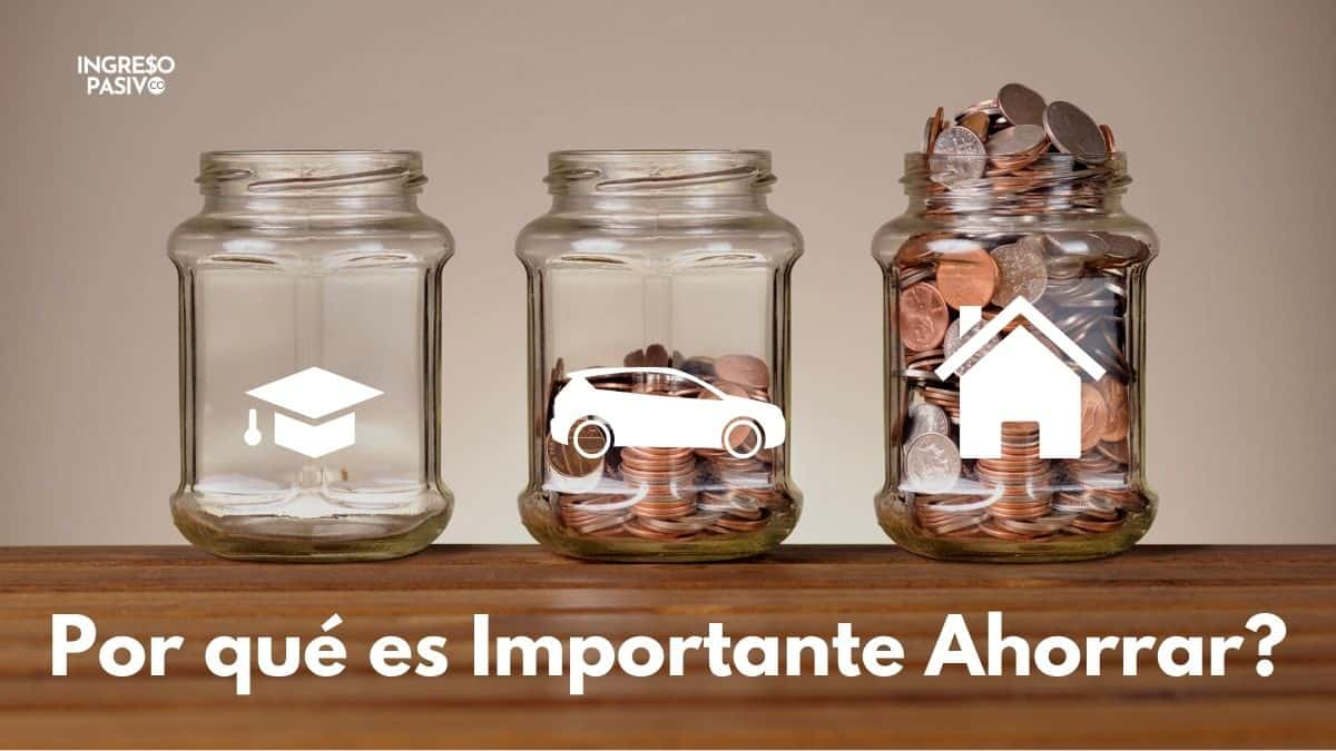 Por qué es importante ahorrar dinero