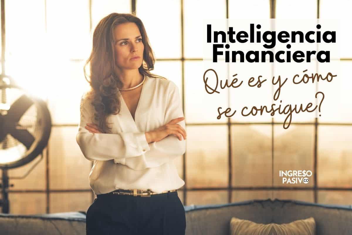 Inteligencia Financiera - qué es y cómo se consigue